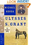 Ulysses S. Grant: The Unlikely Hero (...