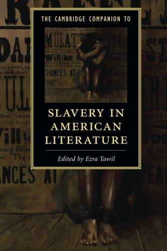 The Cambridge Companion to Slavery in American Literature (Cambridge Companions to Literature)
