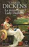 La myst�rieuse Lady Dedlock: Bleak House