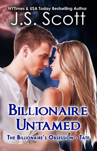 Billionaire Untamed (The Billionaire's Obsession) (Volume 7)