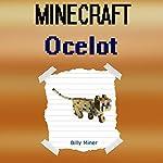 Minecraft: Ocelot: Diary of a Minecraft Ocelot | Billy Miner