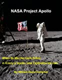 img - for NASA Project Apollo - Where No Man Has Gone Before: A History of Apollo Lunar Exploration Missions (NASA History Series) book / textbook / text book