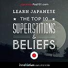 Learn Japanese: The Top 10 Superstitions & Beliefs Rede von  Innovative Language Learning LLC Gesprochen von:  Japanesepod101.com