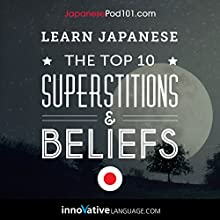 Learn Japanese: The Top 10 Superstitions & Beliefs Speech by  Innovative Language Learning LLC Narrated by  Japanesepod101.com