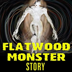 The Flatwoods Monster Story | [Ivan Sanderson, Richard Hall]