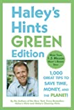 Haleys Hints Green Edition: 1000 Great Tips to Save Time, Money, and the Planet!