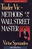 Trader Vic--Methods of a Wall Street Master (0471535761) by Victor Sperandeo
