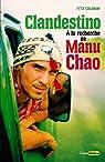 Clandestino : A la recherche de Manu Chao