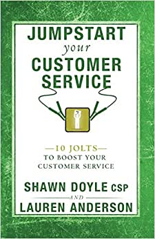 Jumpstart Your Customer Service: 10 Jolts To Boost Your Customer Service