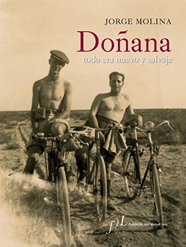 Doñana. Todo era nuevo y salvaje.