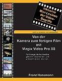 Von der Kamera zum fertigen Film mit Magix Video Pro X8:...
