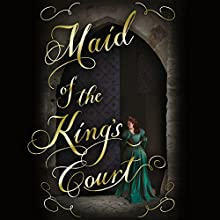 Maid of the King's Court Audiobook by Lucy Worsley Narrated by Elizabeth Knowelden