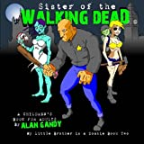 img - for Sister of the Walking Dead.: My Little Brother is a ZOMBIE, Book 2. book / textbook / text book