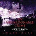 An Unpardonable Crime (       UNABRIDGED) by Andrew Taylor Narrated by Simon Vance