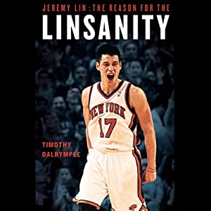 Jeremy Lin: The Reason for the Linsanity | [Timothy Dalrymple]