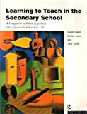 img - for Learning to Teach in the Secondary School: A Companion to School Experience by Susan Capel (1995-07-06) book / textbook / text book