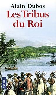 Les tribus du roi, Dubos, Alain