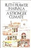 A Stronger Climate (0586056602) by Jhabvala, Ruth Prawer