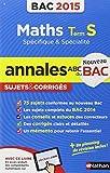 Annales ABC du BAC 2015 Maths Term S spécifique et spécialité
