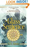 The Glass Sentence (Mapmakers Trilogy, The Book 1)