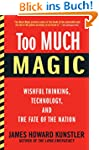 Too Much Magic: Wishful Thinking, Tec...