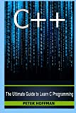 img - for C++: The Crash Course to Learn C++ Programming and Computer Hacking (c plus plus, C++ for beginners, programming computer, hacking the system, how to ... Coding, CSS, Java, PHP) (Volume 9) book / textbook / text book