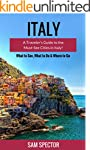 Italy: A Traveler's Guide To The Must...