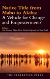img - for Native Title from Mabo to Akiba: A Vehicle for Change and Empowerment? book / textbook / text book