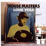 echange, troc Louie Vega - House Masters : Louie Vega