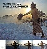 echange, troc Michael Freeman - L'art de l'exposition