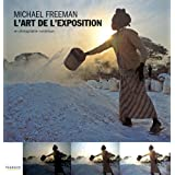 L'Art de l'exposition: en photographie num�riquepar Michael Freeman