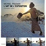 L'Art de l'exposition: en photographie num�riquepar Michael Freeman