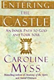 Entering the Castle: An Inner Path to God and Your Soul (0743255321) by Caroline Myss