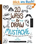 20 Ways to Draw a Moustache and 44 Ot...