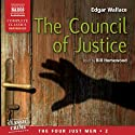 The Council of Justice: The Four Just Men, Volume 2 Audiobook by Edgar Wallace Narrated by Bill Homewood