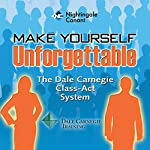 Make Yourself Unforgettable | Dale Carnegie