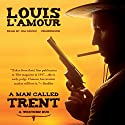 A Man Called Trent: A Western Duo (       UNABRIDGED) by Louis L'Amour Narrated by Jim Gough