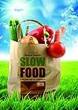 echange, troc Slow Food : l'éloge de la lenteur