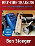 img - for Dry-Fire Training: For the Practical Pistol Shooter book / textbook / text book