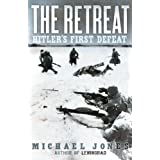 The Retreat: Hitler's First Defeatby Michael Jones