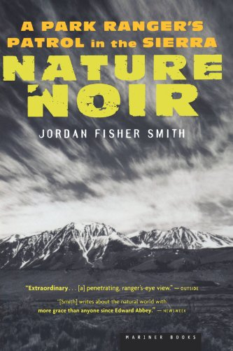 Nature Noir: A Park Ranger's Patrol in the Sierra (California State Park Rangers compare prices)