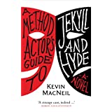 A Method Actor's Guide to Jekyll and Hydeby Kevin MacNeil