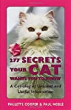 img - for 277 Secrets Your Cat Wants You to Know book / textbook / text book