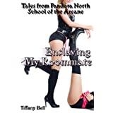 Enslaving My Roommate (Fantasy Futa Foot Worship Erotica) (Tales from Pandora North: School of the Arcane)by Tiffany Bell