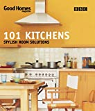 Good Homes 101 Kitchens: Stylish Room Solutions Good Homes Magazine