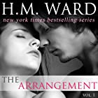 The Arrangement, Volume 1 (       UNABRIDGED) by H.M. Ward Narrated by Kitty Bang