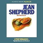 Jean Shepherd: Don't Be a Leaf | Jean Shepherd