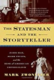 img - for The Statesman and the Storyteller: John Hay, Mark Twain, and the Rise of American Imperialism book / textbook / text book