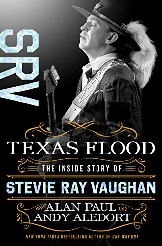 Texas Flood The Inside Story of Stevie Ray Vaughan [Paul, Alan - Aledort, Andy] (Tapa Dura)