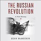 The Russian Revolution: A New History Hörbuch von Sean McMeekin Gesprochen von: Pete Larkin